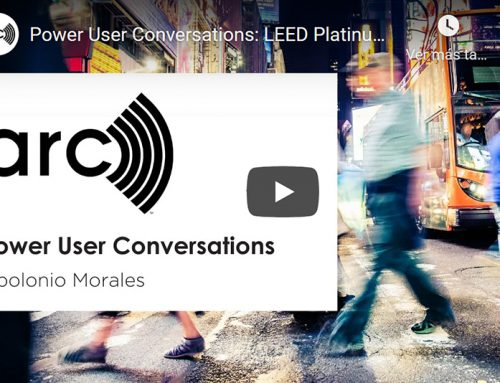 Power User Conversations: LEED Platinum certified Apolonio Morales